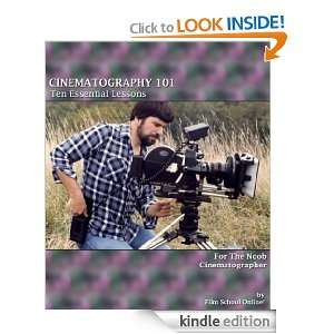 CINEMATOGRAPHY 101: Ten Essential Lessons for the Noob Cinematographer