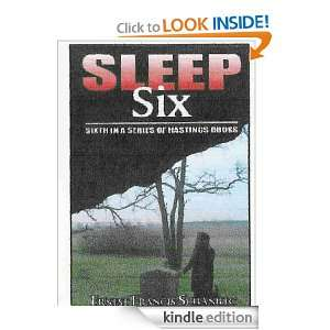 Sleep Six (Hastings Mystery Suspense): Ernest Francis Schanilec