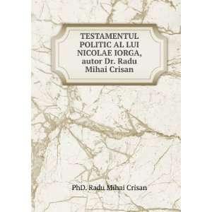 IORGA, autor Dr. Radu Mihai Crisan: PhD. Radu Mihai Crisan: Books