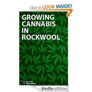 Cannabis (Marijuana) in Rockwool [illustrated] [high level formatting