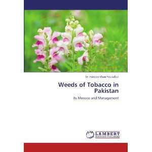 Weeds of Tobacco in Pakistan: Its Menace and Management