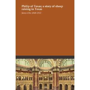 Philip of Texas; a story of sheep raising in Texas: James