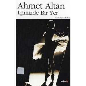 içimizde Bir Yer (9799756363514): Ahmet Altan: Books