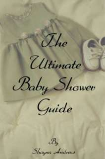 ultimate baby shower guide shayna andrews paperback $ 10 53 buy now