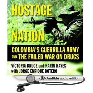 Hostage Nation Colombias Guerrilla Army and the Failed