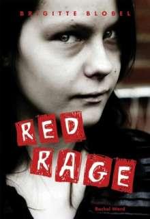 Red Rage by Brigitte Blobel, Annick Press, Limited