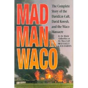 Mad Man in Waco (9781567960273): Brad Bailey, Bob Darden