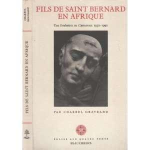 Fils de saint Bernard en Afrique Une fondation au