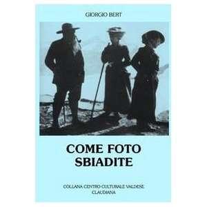 Come foto sbiadite (9788870163247) Giorgio Bert Books
