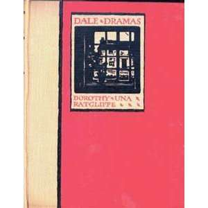 Dale dramas a book of little plays Dorothy Una RATCLIFFE Books
