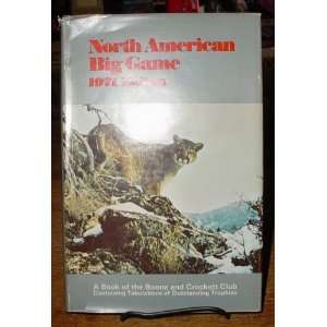 North American Big Game, 1971 Edition a Book of the Boone
