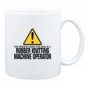 Rubber Knitting Machine Operator  Mug Occupations