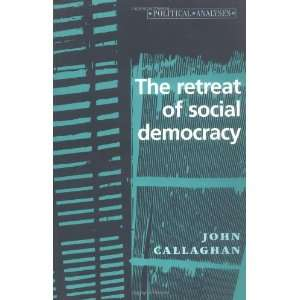 Democracy (Political Analysis) (9780719050329): John Callaghan: Books