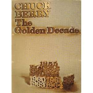 Chuck Berry   the Golden Decade: The Staff of Arc Music Corp.: