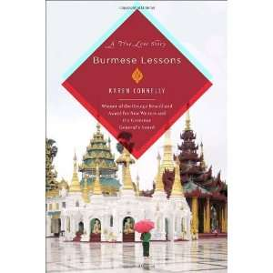 Burmese Lessons A true love story [Hardcover] Karen Connelly Books