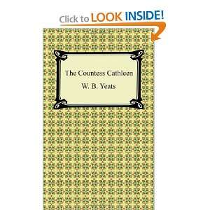 The Countess Cathleen (9781420941616): W. B. Yeats: Books