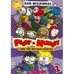 Pilot and Huxley and the Holiday Portal DAN MCGUINESS Books