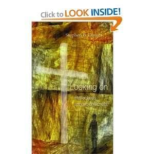 Reflections Around the Cross (9781858522692): Stephen B. Dawes: Books
