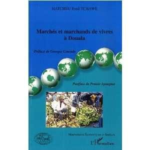 Marchés et marchands de vivres à Douala (French