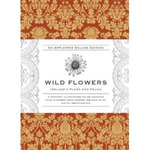 Wild Flowers (Irelands Flora and Fauna Series) (9781847580528): Ruth