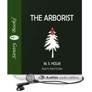 The Arborist (Audible Audio Edition) M.S. Holm, Jamil