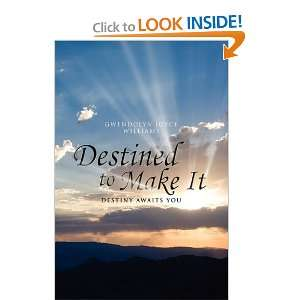 Destined to Make It (9781450031271) Gwendolyn Joyce Williams Books