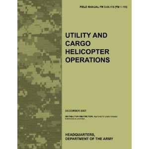 Operations: The official U.S. Army Field Manual FM 3 04.113 (FM