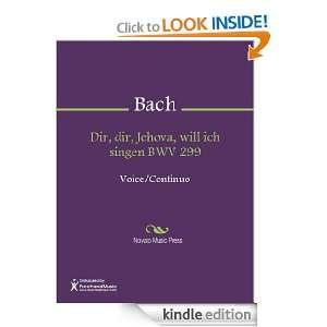 Dir, dir, Jehova, will ich singen BWV 299 Sheet Music: Johann