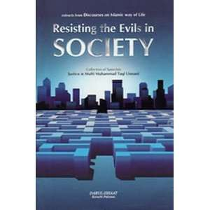 Resisting the Evils In Society: Mufti Muhammad Taqi Usmani: Books
