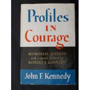 Profiles in Courage. Memorial Edition: John F. Kennedy: Books