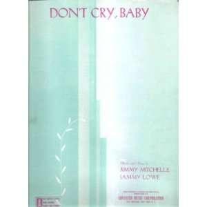 Sheet Music Dont Cry Baby Jimmy Mitchelle Sammy Lowe 195
