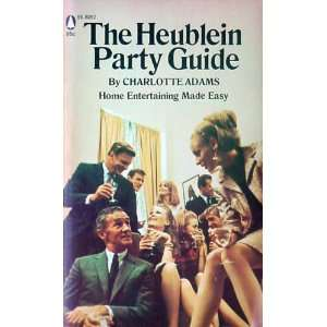 The Heublein party guide: Charlotte Adams: Books