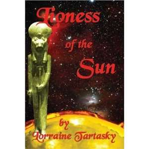 Lioness of the Sun (9781591297161): Lorraine Tartasky
