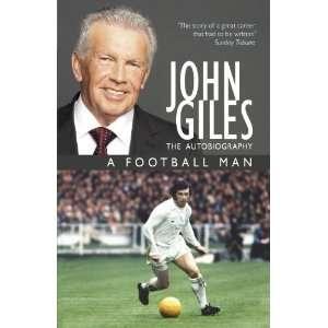 The Autobiography A Football Man [Paperback] John Giles Books