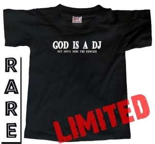 GOD IS A DJ BUT DEVIL DO THE REMIXES Techno Rap T SHIRT