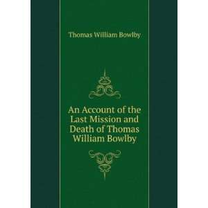 and Death of Thomas William Bowlby: Thomas William Bowlby: Books