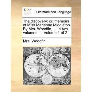 The discovery or, memoirs of Miss Marianne Middleton. By