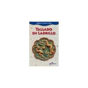 Tallado en ladrillo (9788495920362): Lan Xianlin: Books