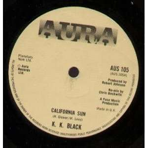 CALIFORNIA SUN 7 INCH (7 VINYL 45) UK AURA K.K. BLACK