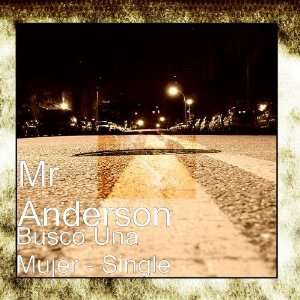 Busco Una Mujer   Single: Mr Anderson: Music