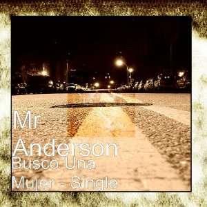 Busco Una Mujer   Single: Mr Anderson: Music
