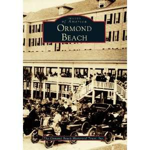 Ormond Beach, Fl (9780738502571): Ormund Beach Historical