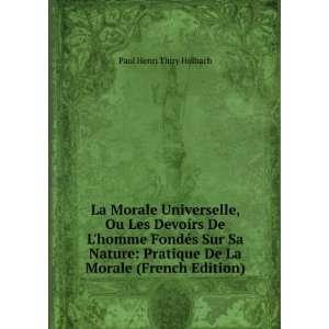 De La Morale (French Edition): Paul Henri Thiry Holbach: Books