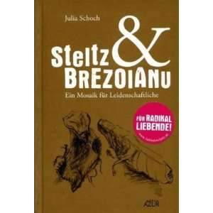 Steltz & Brezoianu (9783981280494): Julia Schoch, Sibylla