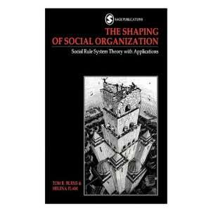 The Shaping of Social Organization Social Rule System Theory