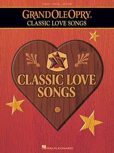 Grand Ole Opry   Classic Love Songs Country Piano Book