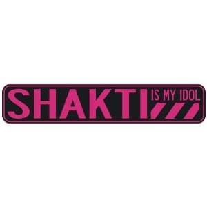 SHAKTI IS MY IDOL  STREET SIGN