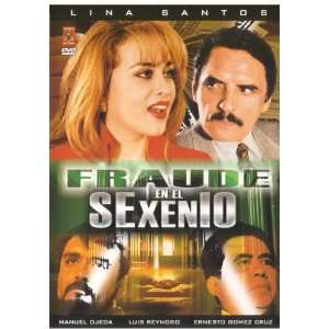 Fraude en el Sexenio: Lina Santos; Manuel Ojeda, Guillermo