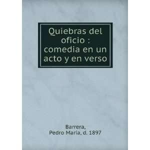 un acto y en verso: Pedro María, d. 1897 Barrera:  Books