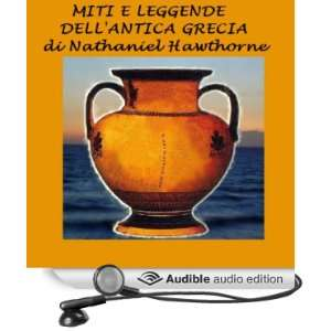leggende dellantica Grecia [Myths and Legends of Ancient Greece] da